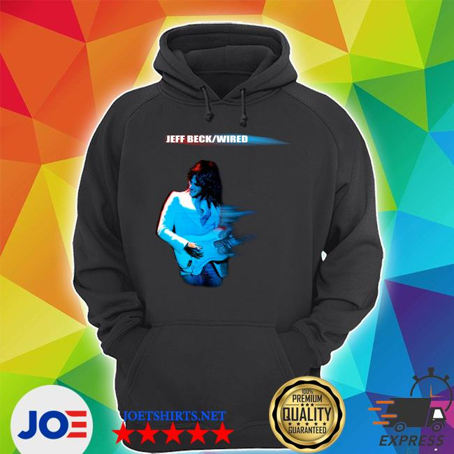 Jeff Beck Wired s Unisex Hoodie
