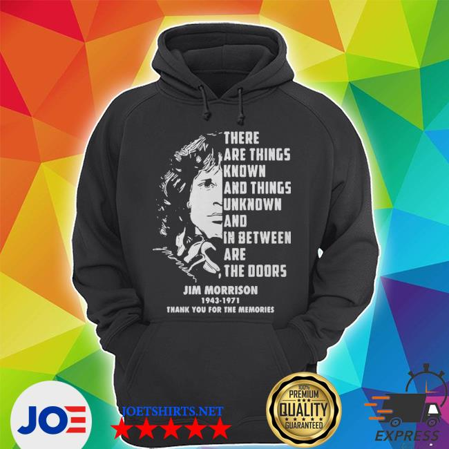 Jim morrison 1943 1971 there are things known and things unknown and in between s Unisex Hoodie