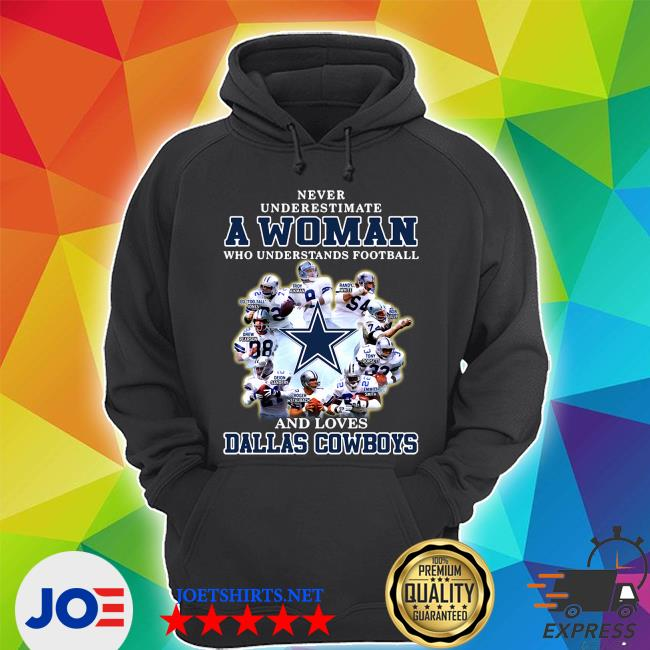 Never underestimate a woman who understands football and loves Dallas Cowboys s Unisex Hoodie
