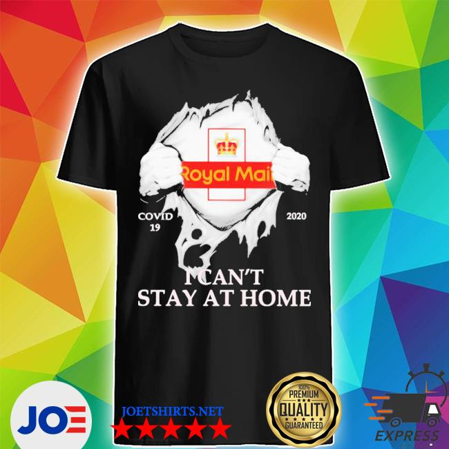 Royal mail covid-19 2020 i can't stay at home hand shirt