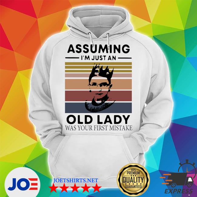 Ruth Bader Ginsburg RBG assuming Im just an old lady was your first mistake vintage s Unisex Hoodie