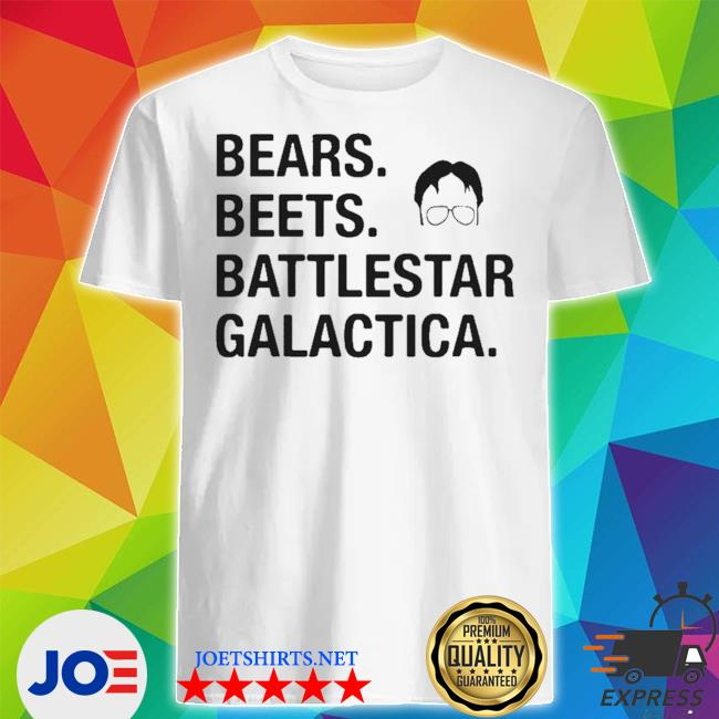 The office dwight schrute bears beets battlestar galactica shirt
