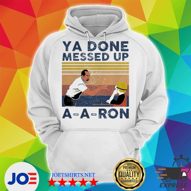 Ya done messed up a-a-ron vintage s Unisex Hoodie