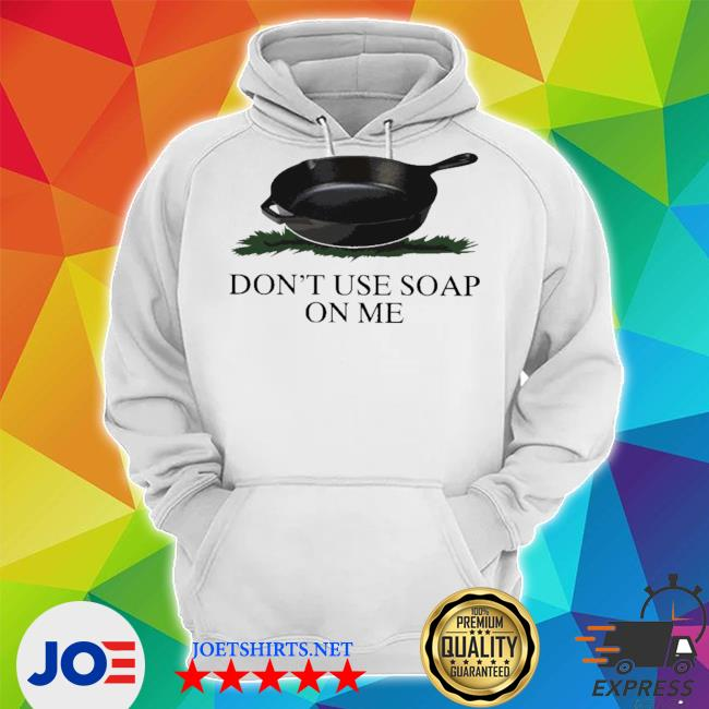 Official don't use soap on me s Unisex Hoodie