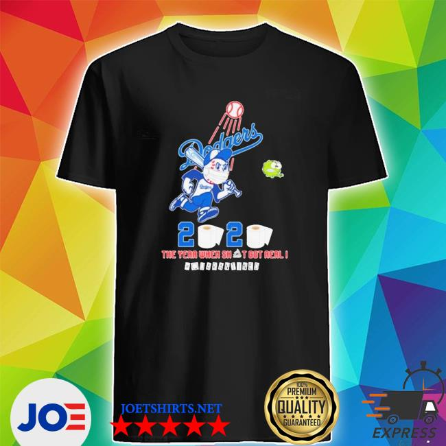 Official los angeles dodgers 2020 the year when shit got real #quarantined toilet paper shirt