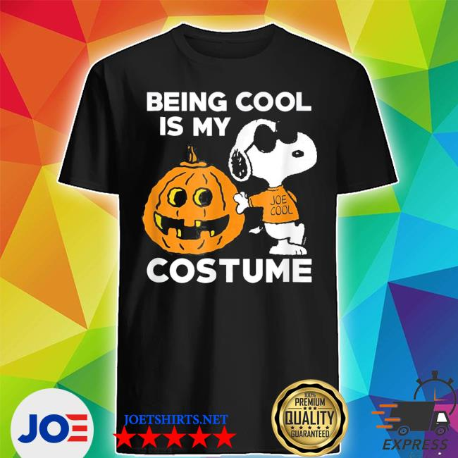 Peanuts snoopy being cool is my costume shirt