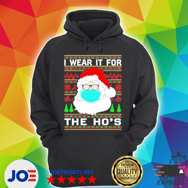 Santa claus face mask I wear it for the ho's christmas 2020 s Unisex Hoodie