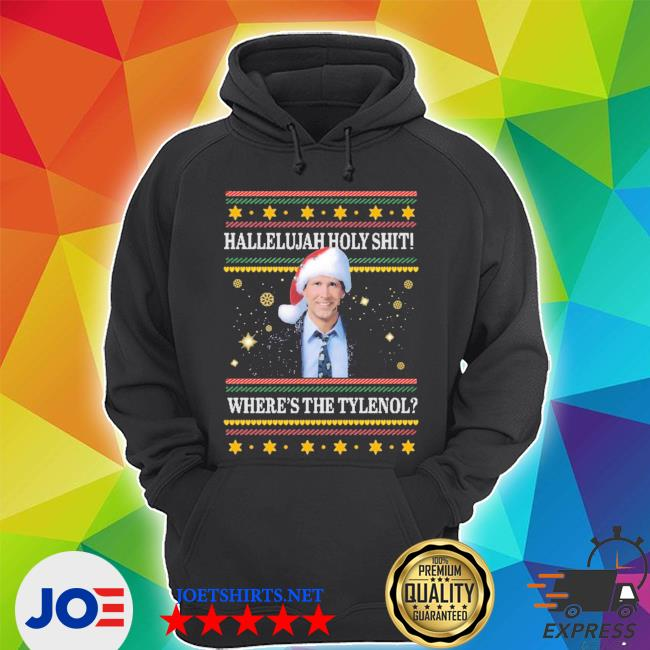 Official clark griswold hallelujah holy shit where's the tylenol ugly christmas s Unisex Hoodie