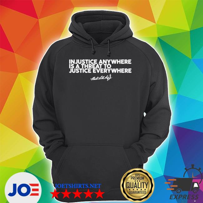 Official injustice anywhere is a threat mlk jr s Unisex Hoodie
