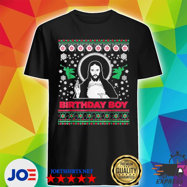 Official jesus birthday boy merry christmas ugly shirt