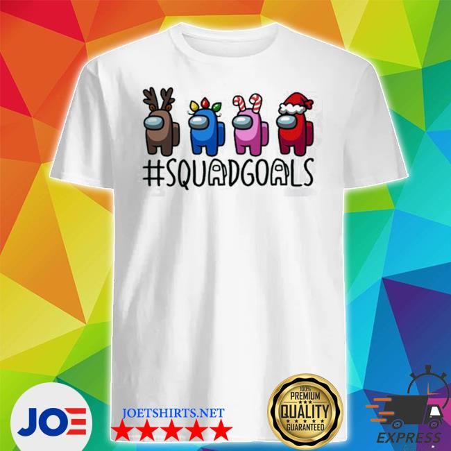 Official squad goals among us christmas shirt