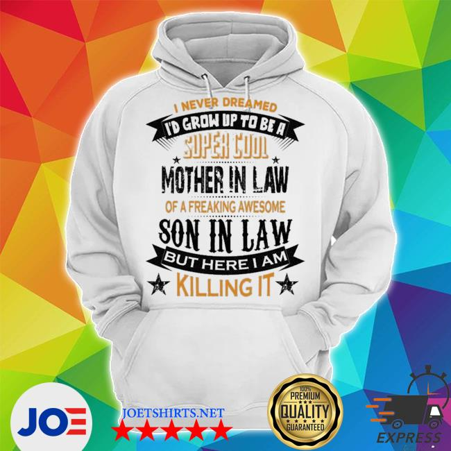 Official super cool mother in law of a freaking awesome son in law s Unisex Hoodie