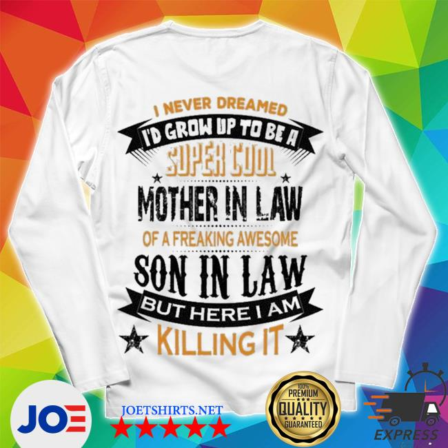 Official super cool mother in law of a freaking awesome son in law s Unisex Long Sleeve Tee