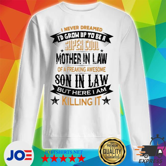 Official super cool mother in law of a freaking awesome son in law s Unisex Sweatshirt