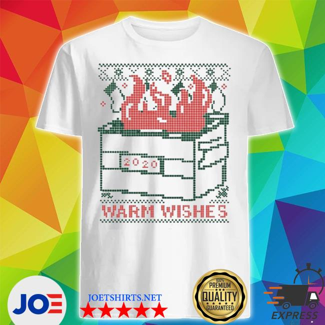 Official warm wishes dumpster fire ugly christmas shirt