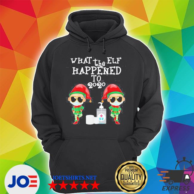 Official what the elf happened to 2020 christmas s Unisex Hoodie
