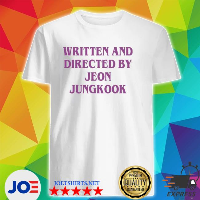 Official written and directed by jeon jungkook shirt