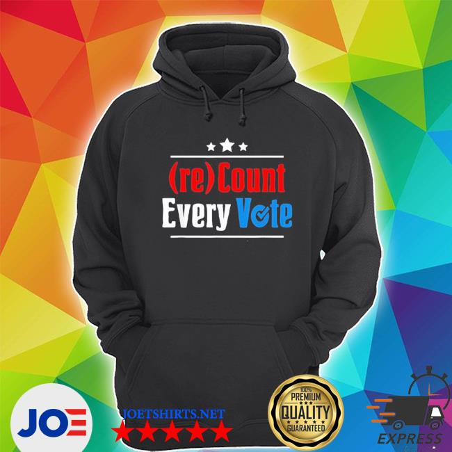 (re)count every vote election 2020 sarcastic s Unisex Hoodie
