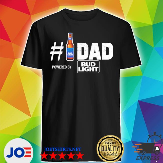 Official #1 dad powered by bud light shirt