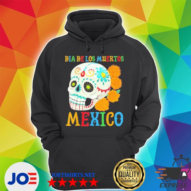 Official dia de los muertos mexico with skull flowers day of the dead s Unisex Hoodie