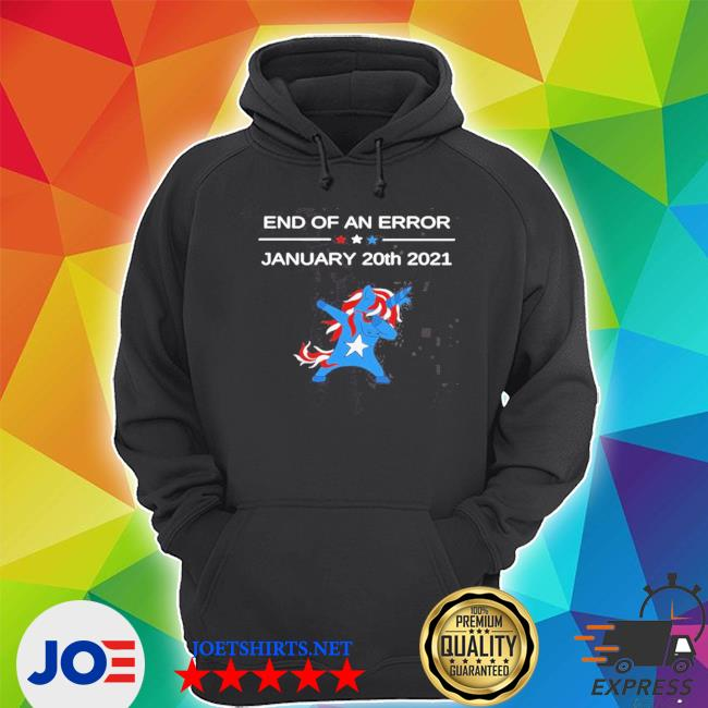 Official end of an error inauguration 2021 biden harris unicorn dabbing s Unisex Hoodie