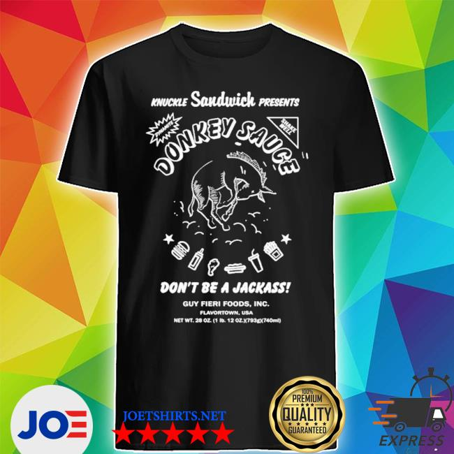 Official guy fieri merchandise donkey sauce don't be a jackass shirt