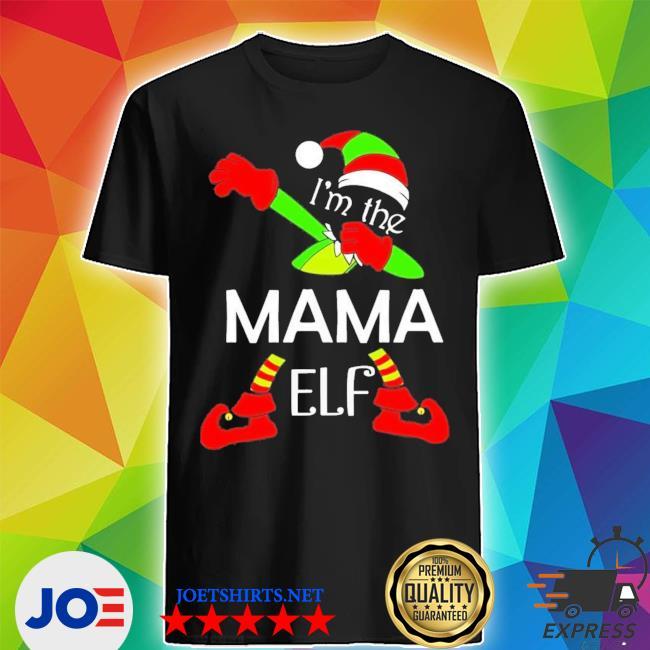 Official i'm the mama elf christmas shirt