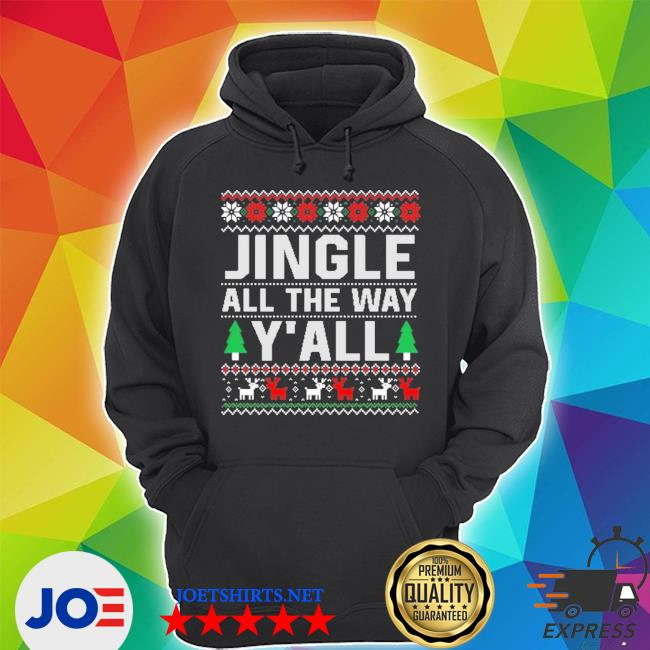 Official jingle all the way y'all ugly christmas s Unisex Hoodie