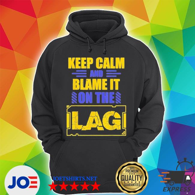 Official keep calm and blame it on the lag gaming spoof s Unisex Hoodie