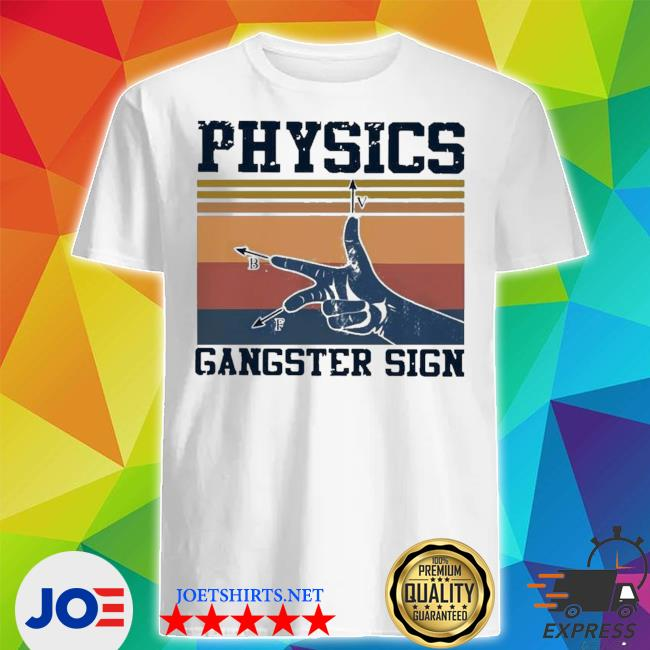 Official physics gangster sign vintage retro shirt
