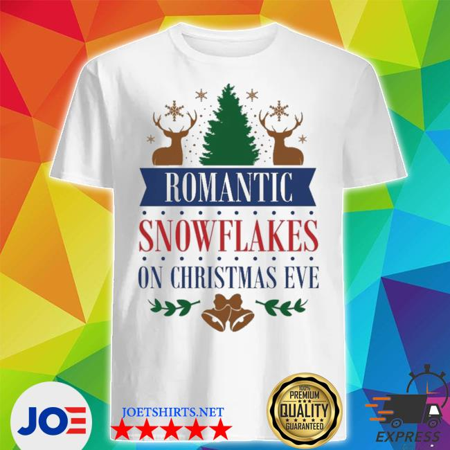Official romantic snowflakes on christmas eve shirt