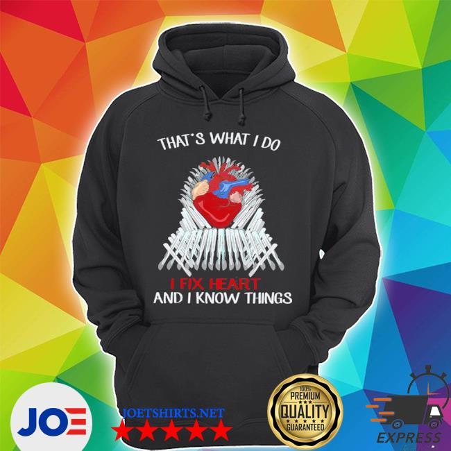 Official thats what i do i fix heart and i know things s Unisex Hoodie