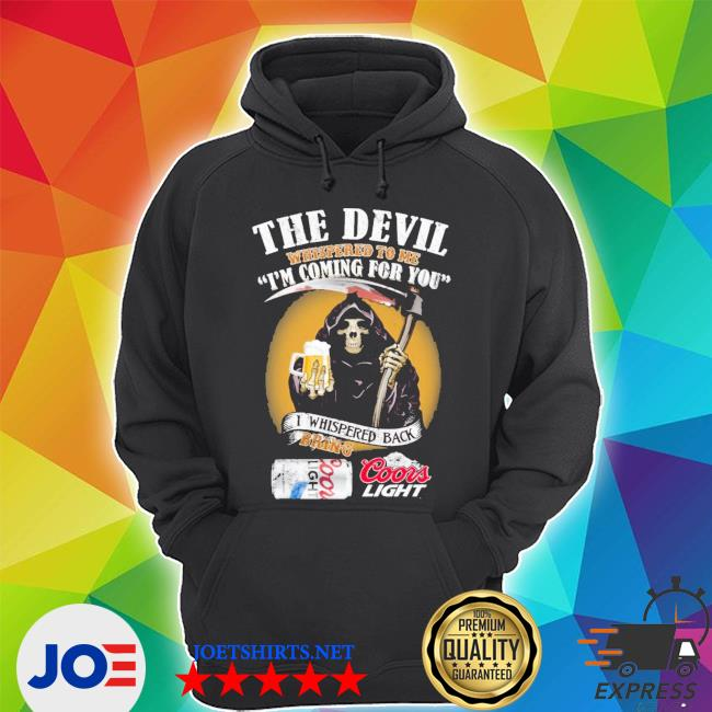 Official the devil whispered to me i'm coming for you coors light beer s Unisex Hoodie