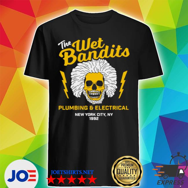Official the wet bandits plumbing and electrical new york city shirt
