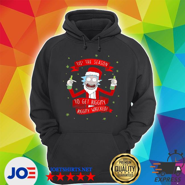 Official tis' the season to get riggity riggity wrecked christmas s Unisex Hoodie