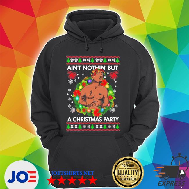 Official tupac shakur ain't nothin' but a christmas party ugly s Unisex Hoodie