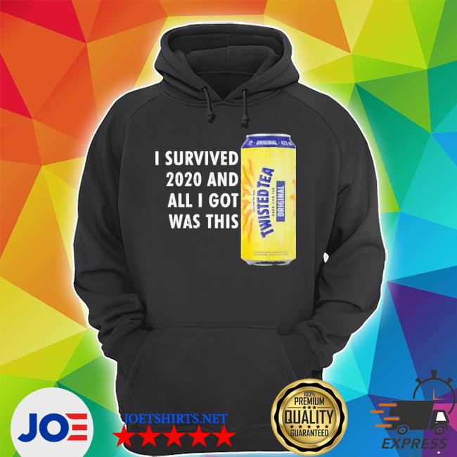 Official twisted tea meme i survived 2021 and i got was this twisted tea s Unisex Hoodie