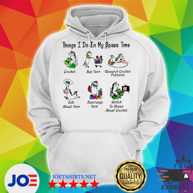 Official unicorn things i do in my spare time crochet buy yarn research crochet patterns s Unisex Hoodie