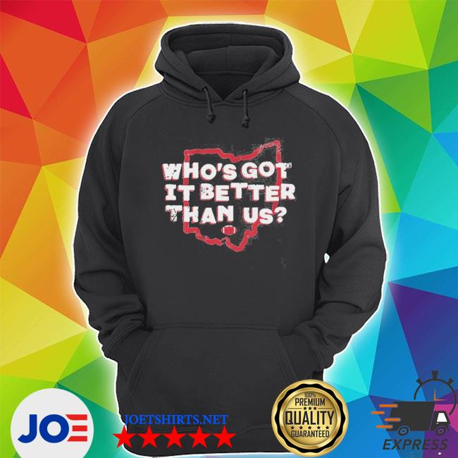 Official who's got it better than us s Unisex Hoodie