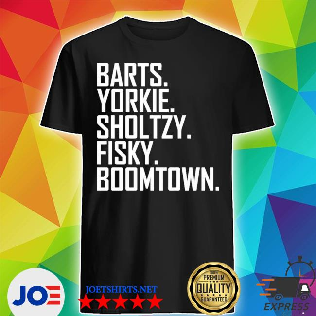 Barts yorkie sholtzy fisky boomtown shirt