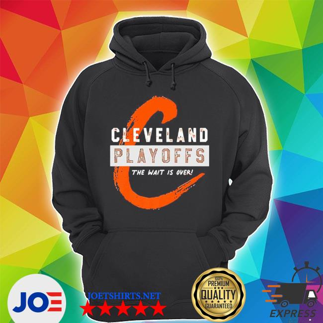 Cleveland playoffs the wait is over s Unisex Hoodie
