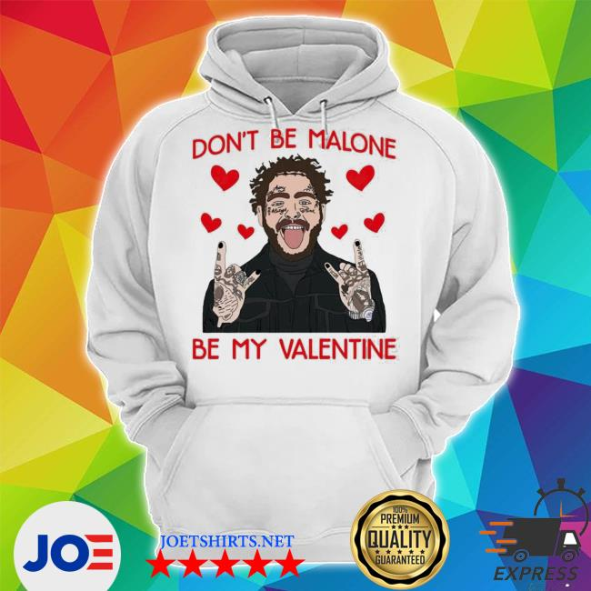 Don't be malone be my Valentine s Unisex Hoodie