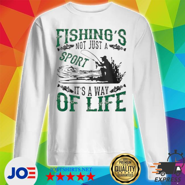 Fishings not just a sport its a way of life 2021 s Unisex Sweatshirt