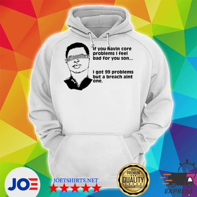 GeordI LA forge if you havin core problems I feel bad for you son s Unisex Hoodie