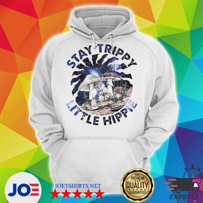 Mushroom stay trippy little hippie s Unisex Hoodie