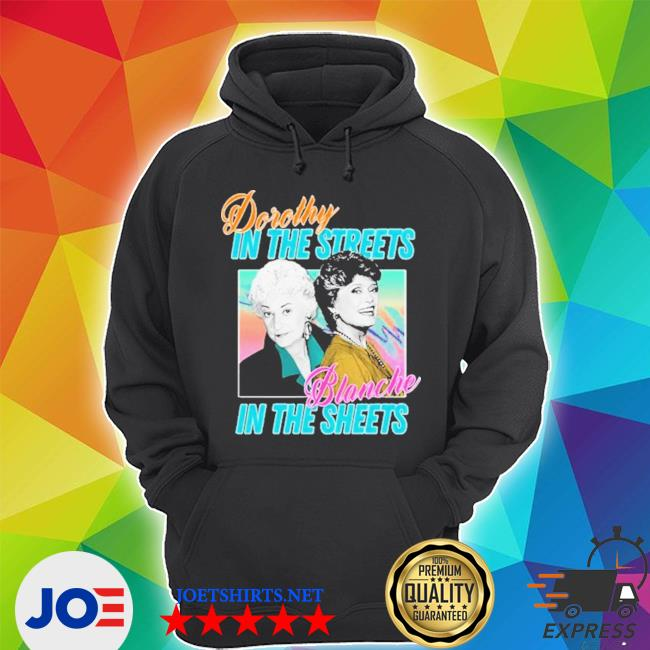 Official dorothy in the streets blanche in the sheets s Unisex Hoodie