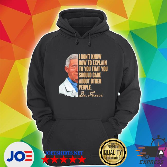 Official i don't know how to explain to you that you should care about other people s Unisex Hoodie