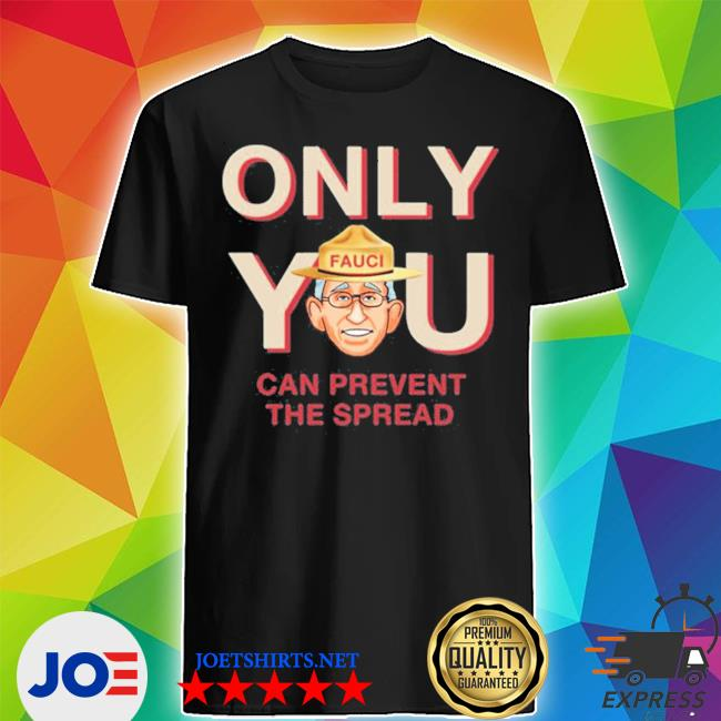 Official only you can prevent the spread shirt