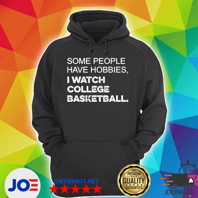 Official some people have hobbies i watch college basketball s Unisex Hoodie