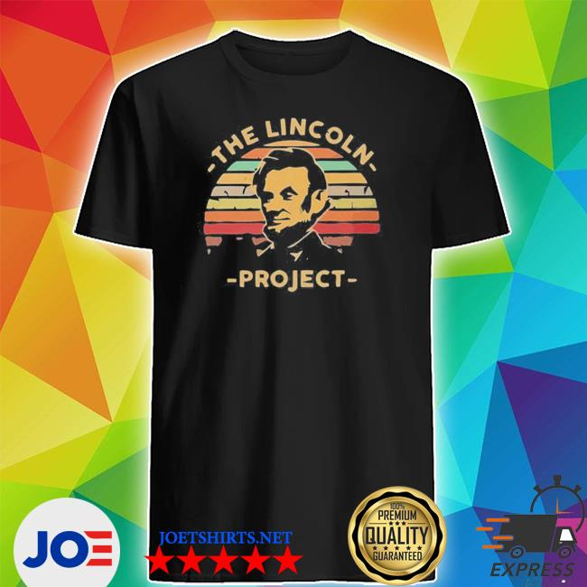 Official the lincoln project vintage shirt